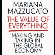 Mazzucato - The Value of Everything